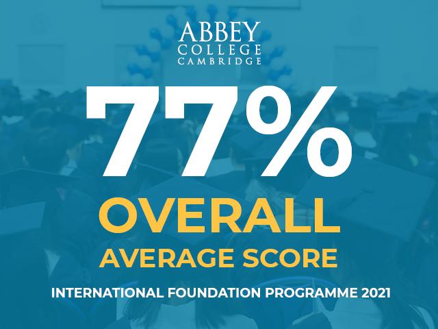 Abbey College Cambridge 77% Overall Score International Foundation Programme 2021